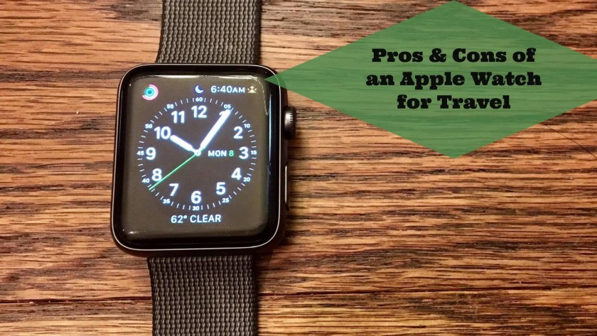 Pros & Cons of an Apple Watch for Travel