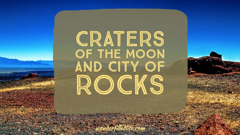 Craters of the Moon and City of Rocks
