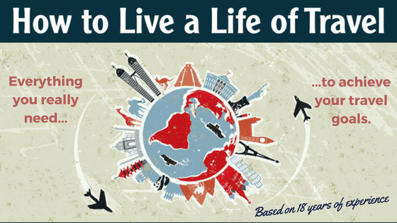 How to Live a Life of Travel Guide