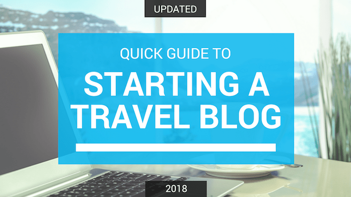 Quick guide to starting a travel blog