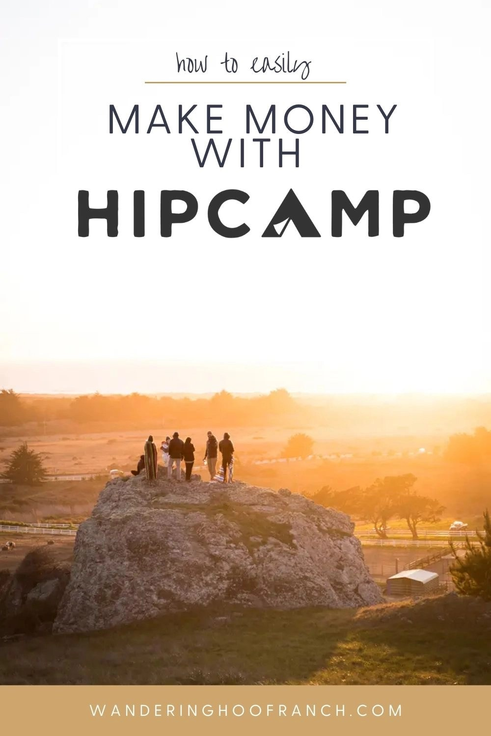 how to easily make money with hipcamp pin image, campers standing on a large rock overlooking the sunrise at a beautiful farm landscape
