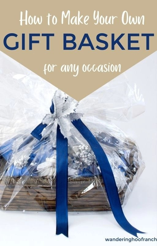how to make your own gift basket for any occasion