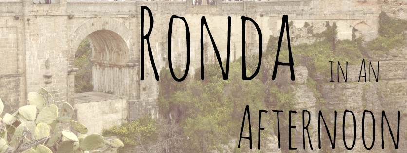 Exploring Ronda, Spain in an Afternoon