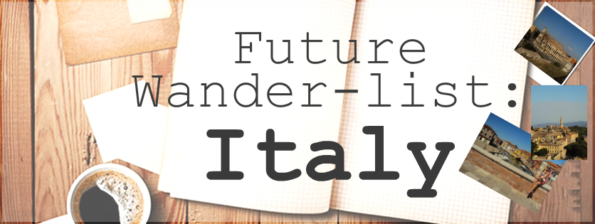 My Future Wander-list Italy