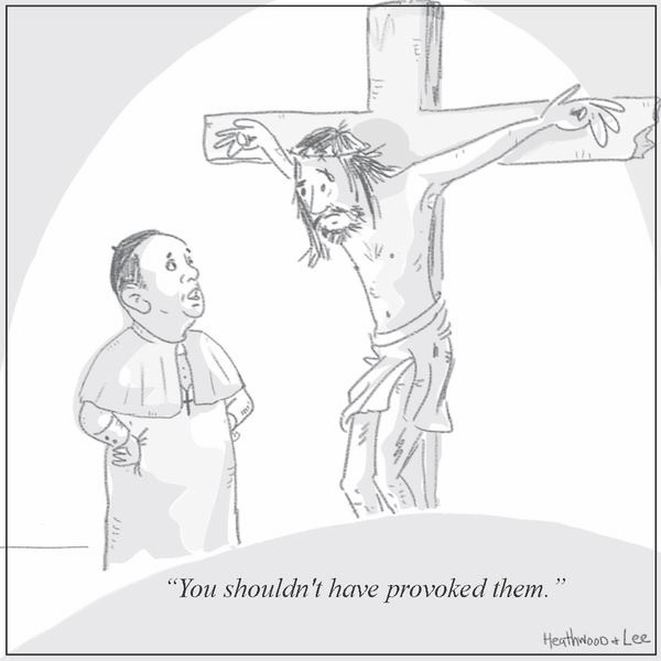 "Pope Francis to Jesus: ""You shouldn't have provoked them"" by Heathwood & Lee"