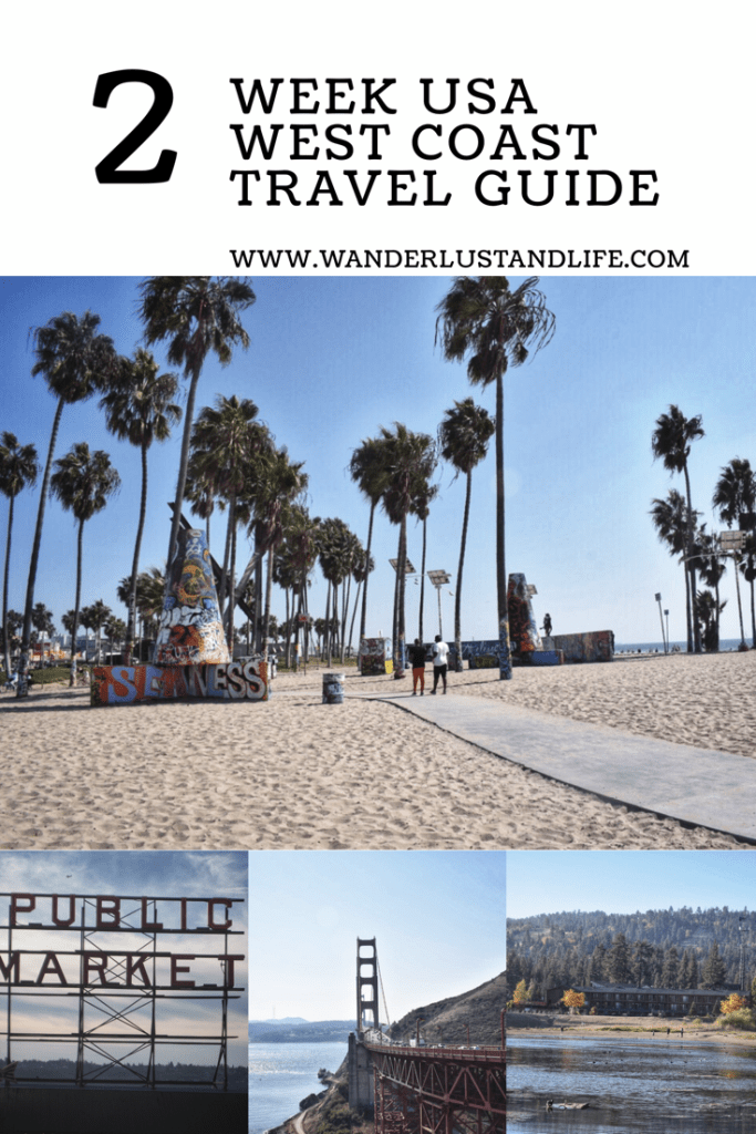 A 2 week USA West Coast Itinerary with map | Wanderlust And Life