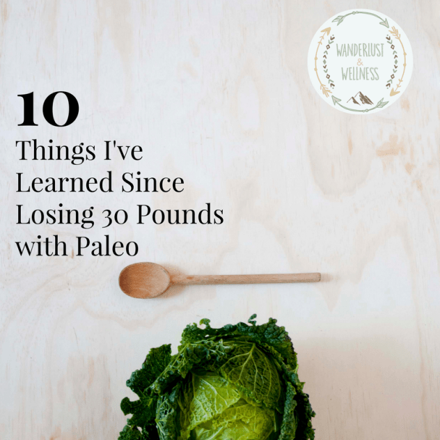 ten-things-ive-learned-losing-30-pounds-with-paleo