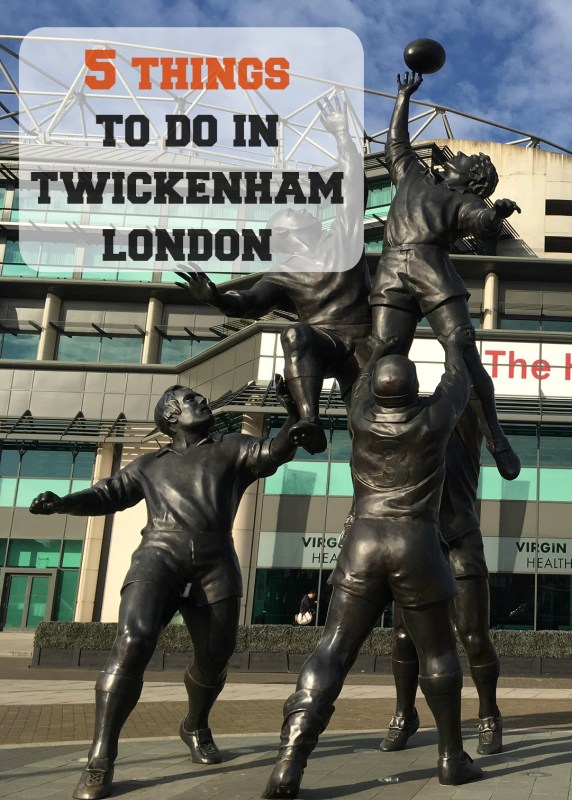 5 Things to do and see in Twickenham, London from a local
