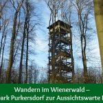 Wandern im Wienerwald – Vom Naturpark Purkersdorf zur Aussichtswarte Rudolfshöhe