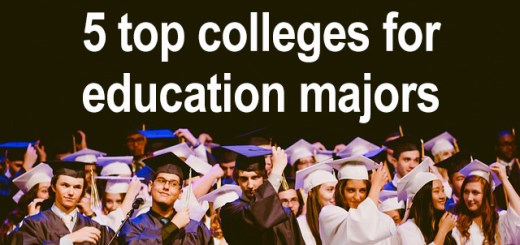 5 top colleges for education majors