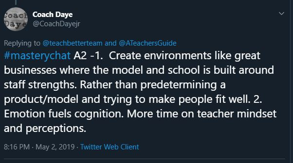 Create environments like great businesses where the model and school is built around staff strengths. Rather than predetermining a product/model and trying to make people fit well. 2. Emotion fuels cognition. More time on teacher mindset and perceptions.