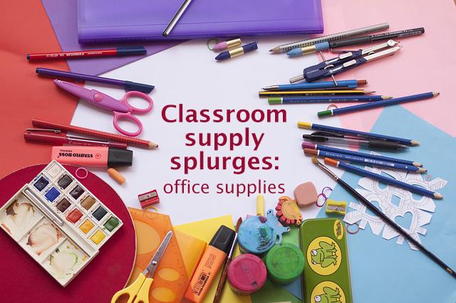 Classroom supplies splurges