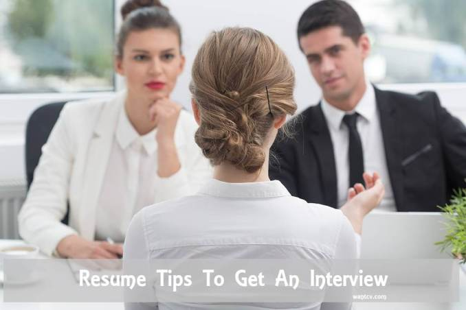 Resume Tips To Get An Interview