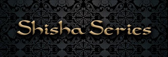 Shisha Series