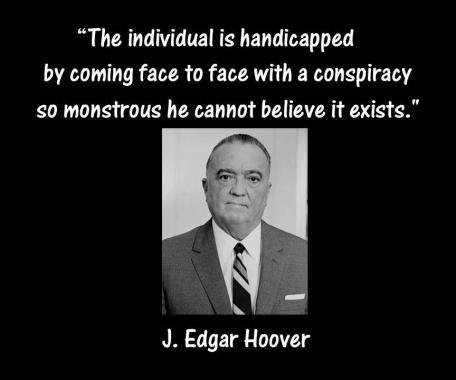 Een van de meest vreemde en dreigende quotes van de FBI-directeur, die nota bene zélf verantwoordelijk was, dit monstrueuze verbond aan het daglicht te brengen..