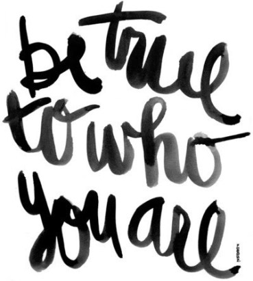 be true to who you are