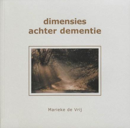 Een van de vele publikaties van Marieke de Vrij. Dit is de cover van het boekje over het natuurlijke proces van afscheid.. 'Dementie'..