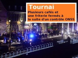 Tournai : 6 bistrots et une friterie des quais fermés à la suite d'un contrôle ONSS
