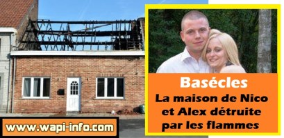 Basécles : la maison de Nico et Alex détruite par les flammes - ils seront relogés pour un mois à Ellignies