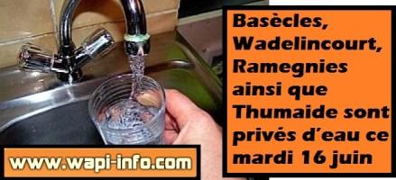 Basècles, Wadelincourt, Ramegnies ainsi que Thumaide sont privés d'eau ce mardi 16 juin 2015