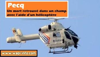 Pecq : un mort dans un champ découvert par un hélicoptére
