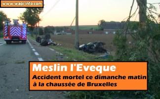 Meslin l'Eveque : accident mortel à la chaussée de Bruxelles ce dimanche