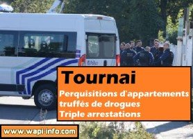 Tournai : perquisitions au centre ville d'appartements truffés de drogue - triple arrestations