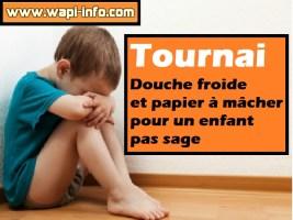 Tournai : douche froide et papier à mâcher pour un enfant pas sage