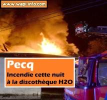 Pecq : incendie à la discothèque H2O