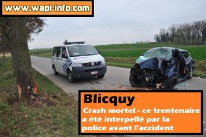 Blicquy : crash mortel - ce trentenaire a été interpellé par la police avant l'accident