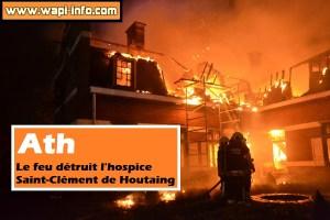 Ath : le feu détruit l'hospice Saint-Clément de Houtaing