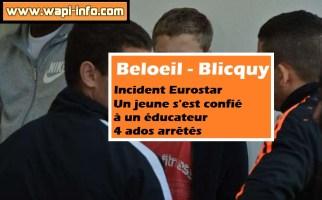 Beloeil - Blicquy : accident Eurostar - un jeune s'est confié à un éducateur - 4 ados arrêtés