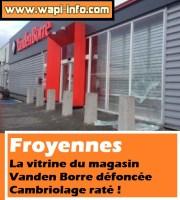 Froyennes : la vitrine du magasin Vanden Borre défoncée - cambriolage raté !