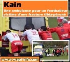 Kain : une ambulance pour un footballeur victime d'une fracture tibia-péroné