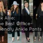Ask Allie: Well-made Ankle Pants for Work