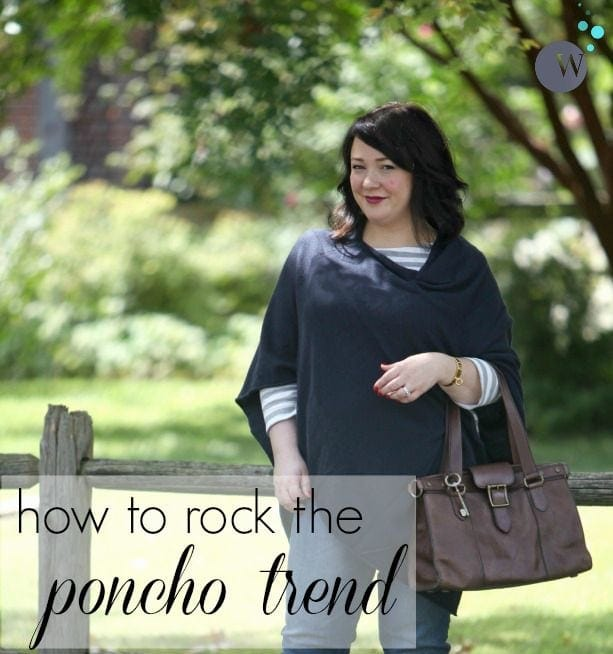 how to style a poncho fashion tips