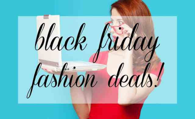 Wardrobe Oxygen: Black Friday Fashion Deals
