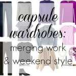 Capsule Wardrobe Tips: Merging Work and Weekend Style