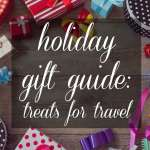 Holiday Gift Guide: Travel Edition