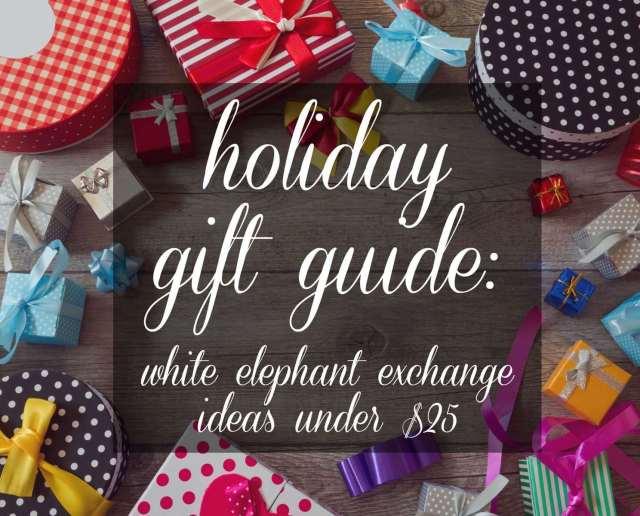 White Elephant Gift Exchange Ideas Under $25 Free Shipping - Wardrobe Oxygen