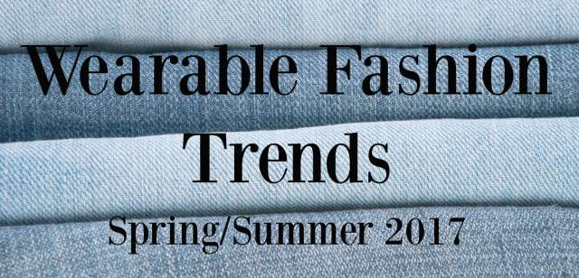 wearable fashion trends spring summer 2017