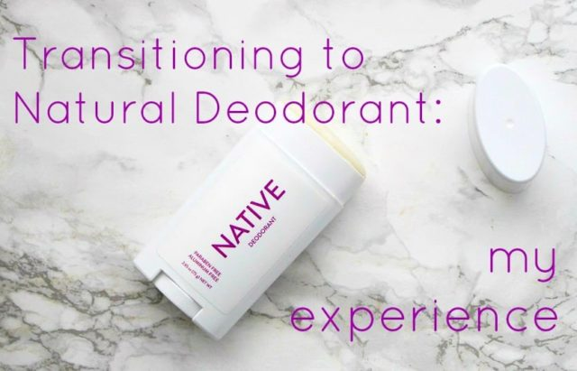 transitioning to a natural deodorant - my experiencet