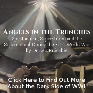 Angels in the Trenches Spiritualism, Superstition and the Supernatural First World War Book