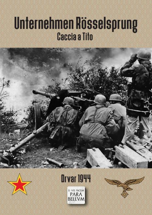 Unternehmen Rösselsprung  Caccia a Tito