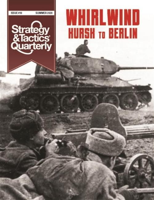 Strategy & Tactics Quarterly #10 - Whirlwind Kursk to Berlin