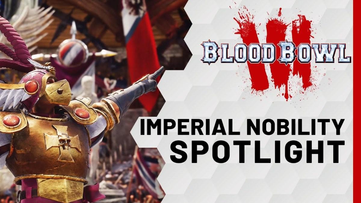 Blood Bowl 3 : présentation de la Noblesse impériale
