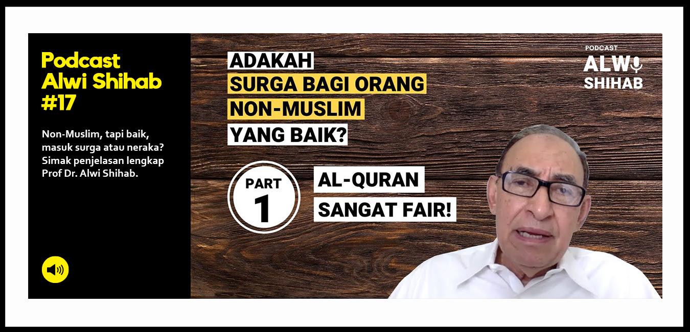 Adakah Surga Bagi Orang Non-Muslim? Al-Quran Sangat Fair! (Part 1)