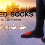 5 Best Heated Socks Reviews – Must have for Cold Weather (Updated Feb 2018)