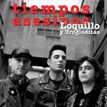 """Loquillo y Trogloditas """"Tiempos asesinos"""""""