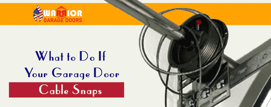 what to do if your garage door cable snapped warrior Garage Cable Snapped id=27708